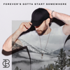Chad Brownlee - Forever's Gotta Start Somewhere artwork