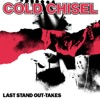 Last Stand Out Takes - EP, Cold Chisel