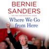 Bernie Sanders - Where We Go from Here (Unabridged) artwork