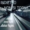 Indietro Non Si Torna - Single