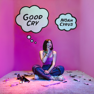 Noah Cyrus - Good Cry - EP