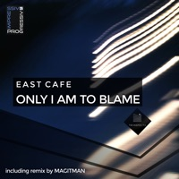 Only I Am to Blame - EAST CAFE - MAGITMAN