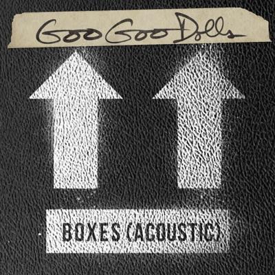 Boxes (Acoustic) - Single - The Goo Goo Dolls