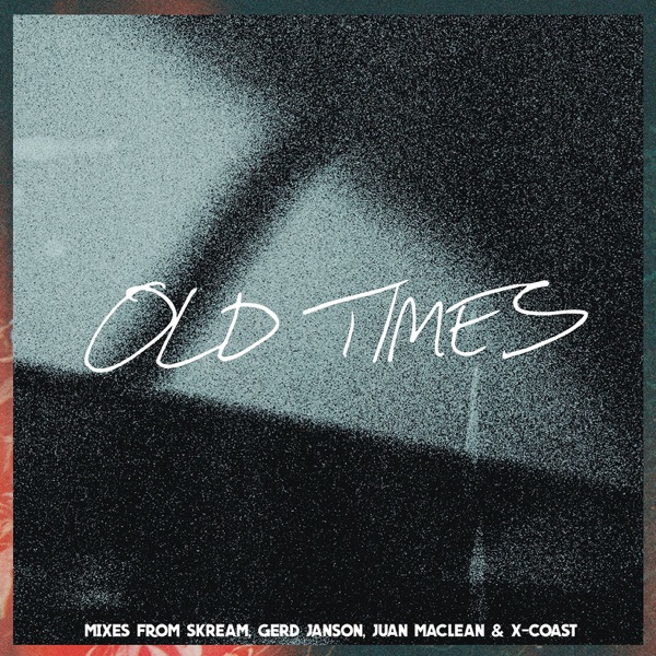 Old Times (feat. Anabel Englund) [Remixes] - EP