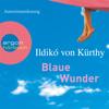 IldikГі von KГјrthy - Blaue Wunder (GekГјrzte Fassung) artwork