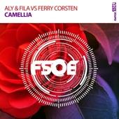 Aly & Fila - Camellia (Extended Mix) [Aly & Fila vs. Ferry Corsten]