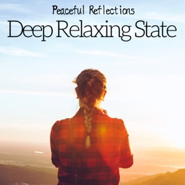 66c1fc13fec4 Deep Relaxing State - Peaceful Reflections