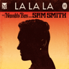 Naughty Boy - La La La (feat. Sam Smith) [My Nu Leng Remix] artwork