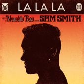 La La La (feat. Sam Smith) [My Nu Leng Remix]