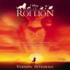 Elton John, Hans Zimmer & Tim Rice - Le Roi Lion (Bande originale de film) [Version intégrale française] illustration