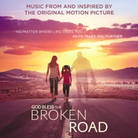 God Bless the Broken Road - Official Soundtrack