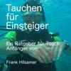 Frank Hilsamer - Tauchen für Einsteiger: Ein Ratgeber für Tauch Anfänger [Diving for Beginners: A Guide for Diving Beginners] (Unabridged) Grafik