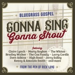 Claire Lynch - Gonna Sing, Gonna Shout (feat. Brandon Rickman, Jerry Salley & Josh Swift)