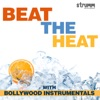 Beat the Heat with Bollywood Instrumentals