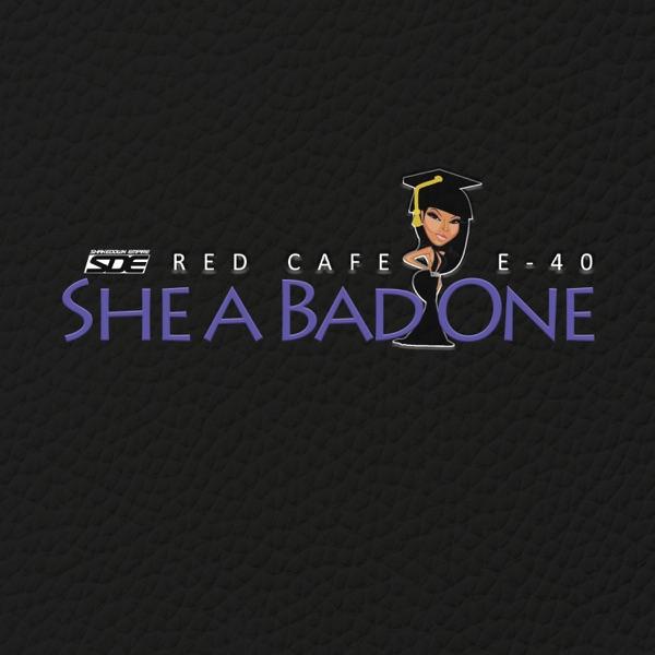 She a Bad One (BBA) [feat. E-40] - Single