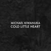 Cold Little Heart Radio Edit - Michael Kiwanuka mp3
