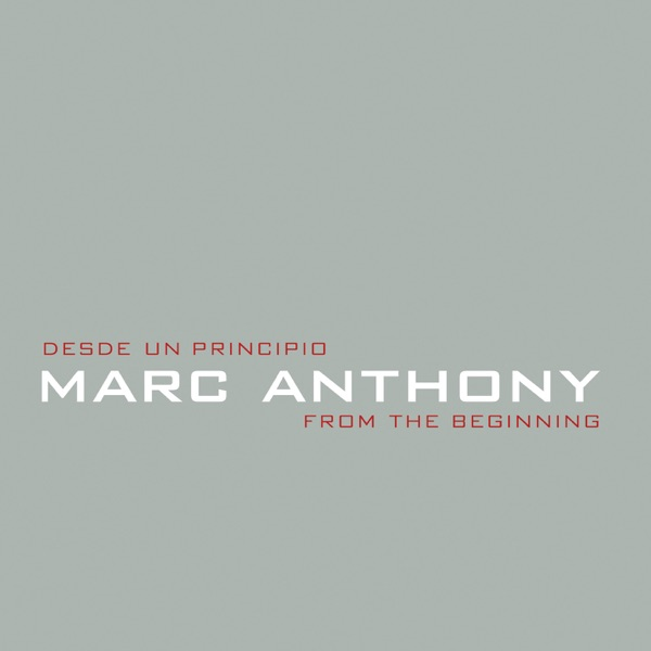 Marc Anthony - Desde un Principio / From the Beginning