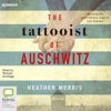 The Tattooist of Auschwitz (Unabridged) AudioBook Download
