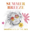 Summer Breeze: Smooth Hits of the 70's