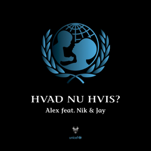 Alex - Hvad Nu Hvis feat. Nik & Jay