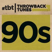 Throwback Tunes: 90's-Various Artists