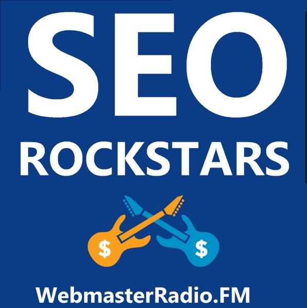 SEO Rockstars on WebmasterRadio.fm