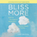 Light Watkins - Bliss More: How to Succeed in Meditation Without Really Trying (Unabridged)