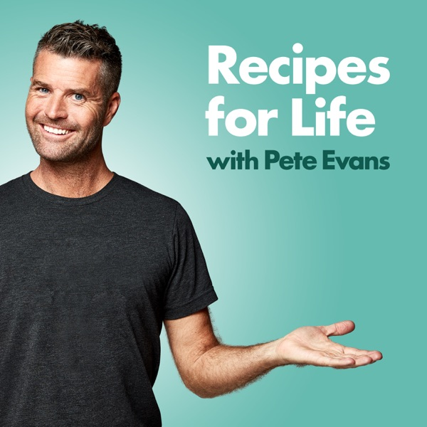 Recipes For Life with Pete Evans