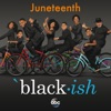 Black-ish – Juneteenth (Original Television Series Soundtrack) - Single, Cast of Black-ish & The Roots