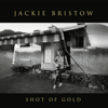 Shot of Gold - Jackie Bristow