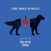 The Holy Knives - I Guess It's Enough