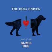The Holy Knives - Stray Dog