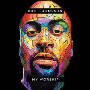 Phil Thompson - My Worship (Live Extended)