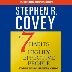 The 7 Habits of Highly Effective People & the 8th Habit (Abridged)