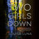 Louisa Luna - Two Girls Down: A Novel (Unabridged)