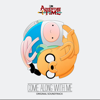 Adventure Time: Come Along with Me (Music from the Original TV Series) - Adventure Time