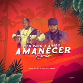 Amanecer Remix (feat  Bimbo) - Single by Don Varo