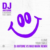 I Love Your Smile (DJ Antoine Vs Mad Mark Remix) [feat. Sibbyl] [Remixes] - Single