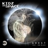 Ghost (feat. Dan Black) - Single, Kidz In Space