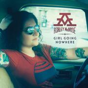 Girl Going Nowhere - Ashley McBryde - Ashley McBryde