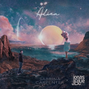 Sabrina Carpenter & Jonas Blue - Alien