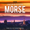 Inspector Morse: BBC Radio Drama Collection: Three Classic Full-Cast Dramatisations - Colin Dexter