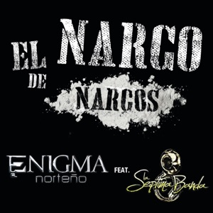 El Narco de Narcos (feat. La Septima Banda) - Single Mp3 Download