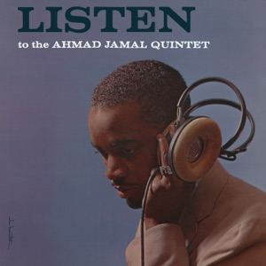 Listen To the Ahmad Jamal Quintet