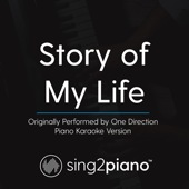 Story Of My Life Originally Performed By One Direction [Piano Karaoke Version] Sing2Piano - Sing2Piano