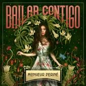 Monsieur Periné - Bailar Contigo