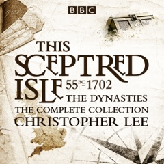 The Sceptred Isle: The Dynasties: The Complete BBC Collection