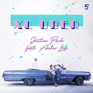 Justin Park - XL UBER feat. Amber Liu