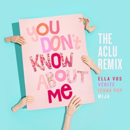 Ella Vos, Icona Pop & VÉRITÉ – You Don't Know About Me (feat. Mija) [The ACLU Remix] – Single [iTunes Plus M4A] | iplusall.4fullz.com
