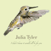 I Didn't Know It Would All Be for You - Julia Tyler